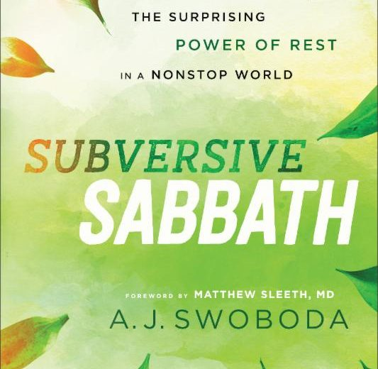 New Resource: The Subversive Sabbath by A.J. Swoboda